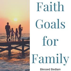 Faith Goals for Family
